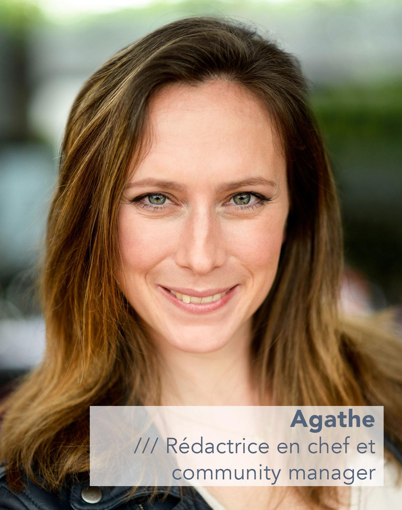 Agathe Rédactrice en chef et community manager